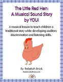 The Little Red Hen: A Musical Sound Story Created by YOU!
