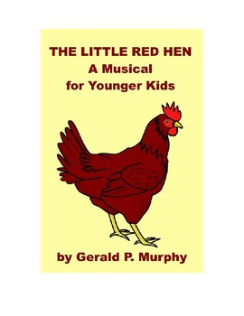 The Little Red Hen - A Musical for Kids