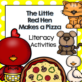 The Little Red Hen Makes a Pizza Literacy Activity for Preschool PreK