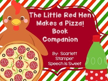 The Little Red Hen Makes a Pizza Speech and Language Companion