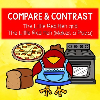 The Little Red Hen (Makes a Pizza) and  The Little Red Hen Compare and Contrast