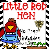 The Little Red Hen NO PREP Printables