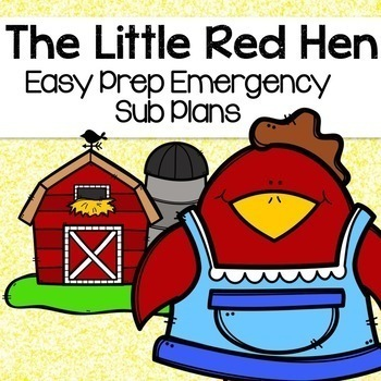 The Little Red Hen Sub Plans (Kindergarten Emergency No Prep Sub Plans)