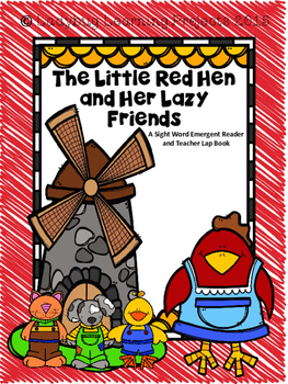 The Little Red Hen and Her Lazy Friends (A Sight Word Reader and Lap Book)