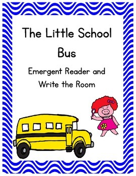 The Little School Bus Emergent Reader and Write the Room