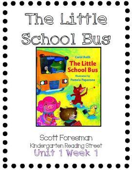 The Little School Bus--Kindergarten Reading Street Unit 1 Week 1