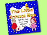 The Little School Bus Activity Pack: sequence,  LA & math centers, glyph, books