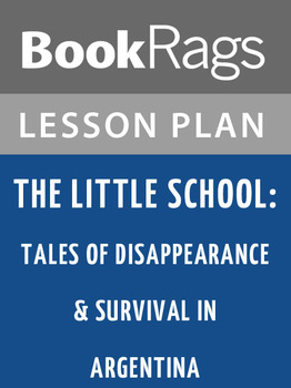The Little School: Tales of Disappearance & Survival in Argentina Lesson Plans
