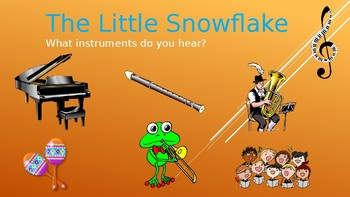 The Little Snowflake - Listening for Instruments