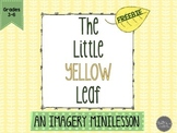 The Little Yellow Leaf Imagery Minilesson FREEBIE