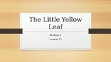 The Little Yellow Leaf Module 1 Lesson 11