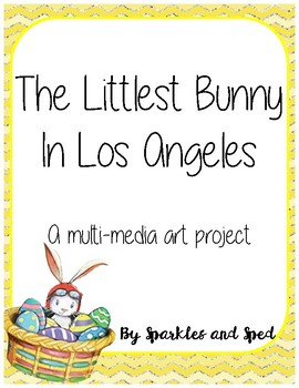 The Littlest Bunny in Los Angeles Multi-Media Art Project