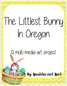 The Littlest Bunny in Oregon Multi-Media Art Project