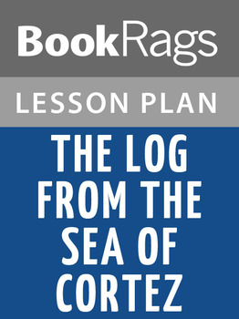 The Log from the Sea of Cortez Lesson Plans