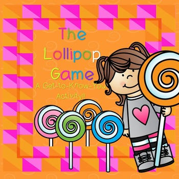 The Lollipop Game! A-Get-to-Know-You Activity!