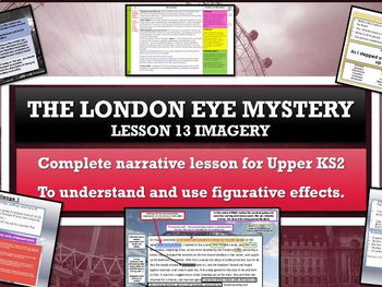 The London Eye Mystery - Lesson 13 - To understand and use figurative effects.