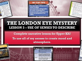 The London Eye Mystery - Lesson 3 - Use of senses to describe.