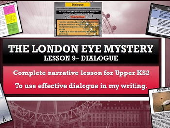 The London Eye Mystery- Lesson 9 - Dialogue to advance characterization