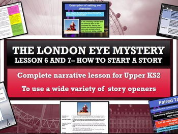 The London Eye Mystery - Lessons 6 and 7 - Starting  a story with impact