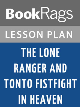 The Lone Ranger and Tonto Fistfight in Heaven Lesson Plans
