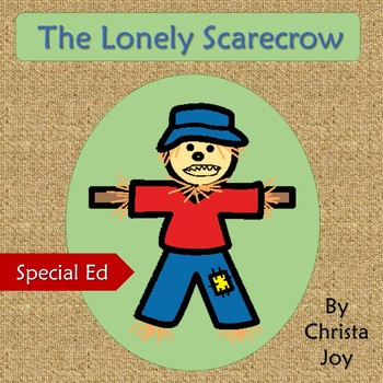 The Lonely Scarecrow Literacy Unit for Special Education