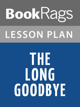The Long Goodbye Lesson Plans