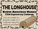The Longhouse - Native American Homes STEM  - STEM Engineering Challenge Pack