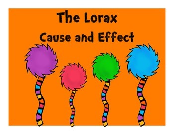 The Lorax: Cause andEffect