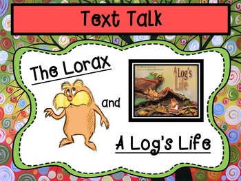 The Lorax and A Log's Life Differentiated Text Talk with Narrative Writing Task