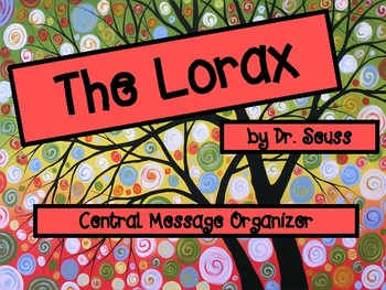 The Lorax by Dr. Seuss Central Message Organizer