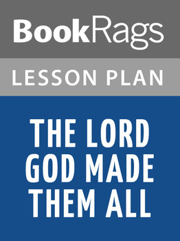 The Lord God Made Them All Lesson Plans