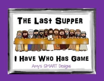 The Last Supper I Have Who Has
