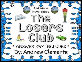 The Losers Club (Andrew Clements) Novel Study / Comprehension  (38 pages)