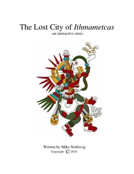 Chapters 1-10 of The Lost City of Ithmametcas - an interactive story