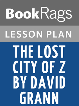 The Lost City of Z Lesson Plans