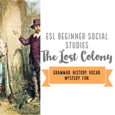 Roanoke, The Lost Colony Mystery. ESL Social Studies. Vocab. Activities. Fun.