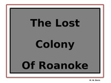 The Lost Colony of Roanoke - REVISED!!!