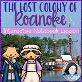 Lost Colony of Roanoke- Interactive Notebook Lesson