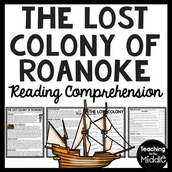 The Lost Colony of Roanoke Reading Comprehension Worksheet; Colonial America