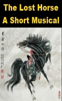 The Lost Horse - A Chinese Fable Musical