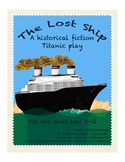 The Lost Ship: A Historical Fiction Titanic Play
