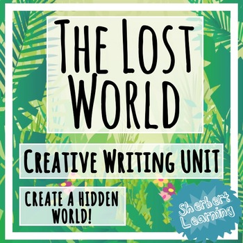 The Lost World - Creative Writing Unit - descriptive and narrative writing