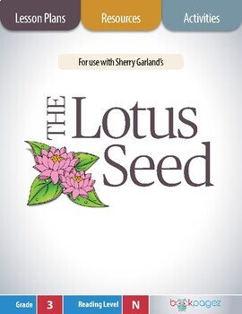 The Lotus Seed Lesson Plans & Activities Package, Third Gr