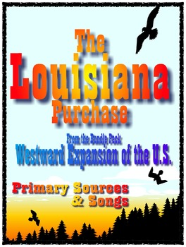 The Louisiana Purchase - Westward Expansion, Primary Sourc