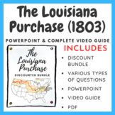 The Louisiana Purchase (1803): PowerPoint & Video Questions