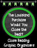 The Louisiana Purchase Would You Close the Deal? Close Reading Organizers