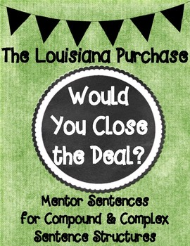 The Louisiana Purchase: Would You Close the Deal? Mentor Sentences
