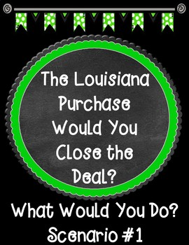 The Louisiana Purchase Would You Close the Deal? Scenario 1 Task