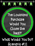 The Louisiana Purchase Would You Close the Deal? Scenario 11 Task