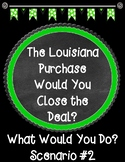 The Louisiana Purchase Would You Close the Deal? Scenario 2 Task